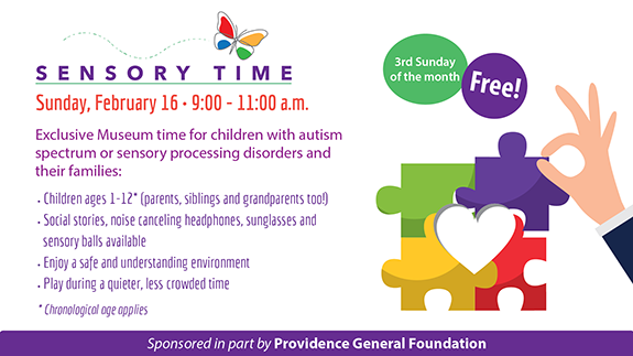 Sensory Time: February 16, 9:00 - 11:00a.m., Registration Required